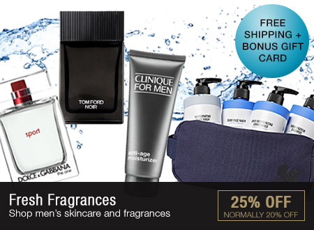 FRESH FRAGRANCES - 25% OFF Men's Skincare & Fragrances