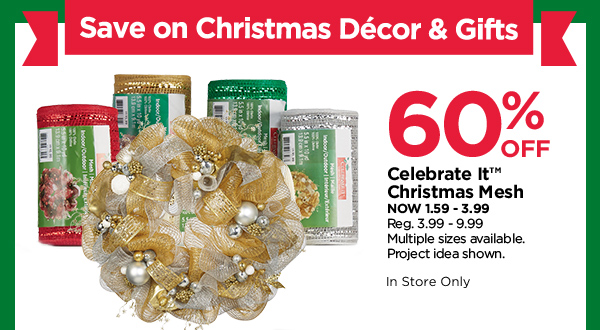 60% OFF CELEBRATE IT™ CHRISTMAS MESH
