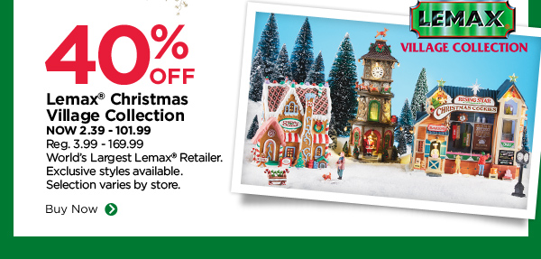 40% OFF LEMAX® CHRISTMAS VILLAGE COLLECTION